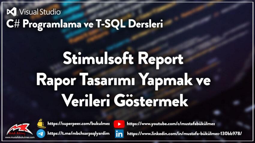 Stimulsoft Report Rapor Tasarımı Yapmak ve Verileri Göstermek