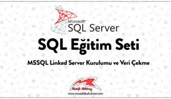 MSSQL Linked Server Kurulumu ve Veri Çekme